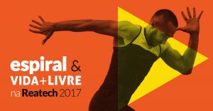 Arte em laranja e amarelo, com foto de atleta paralímpico correndo. Em texto: Espiral e Vida Mais Livre na Reatech 2017