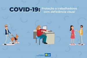 """Arte em fundo azul claro com o texto: """"Covid-19: Proteção a trabalhadores com deficiência visual""""."""