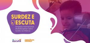 """Arte com o texto """"Surdez e escuta. Simpósio Internacional Multidisciplinar sobre Surdez na Infância""""."""