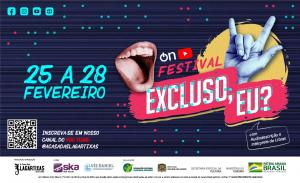 """Arte com o texto """" Festival Excluso, eu? com audiodescrição e intérprete de Libras. 25 a 28 de fevereiro. Inscreva-se em nosso canal do YouTube @acasadaslagartixas"""""""