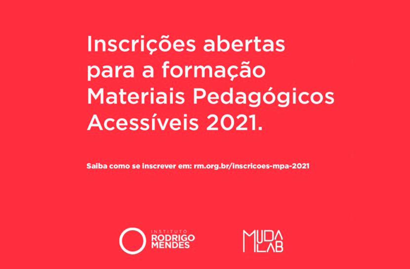 Arte em fundo vermelho com o texto Inscrições abertas para a formação Materiais Pedagógicos Acessíveis 2021