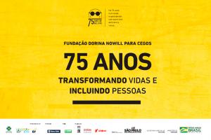"""Cartaz amarelo com o logo comemorativo da Fundação Dorina Nowill e o texto """"75 anos de inclusão"""""""
